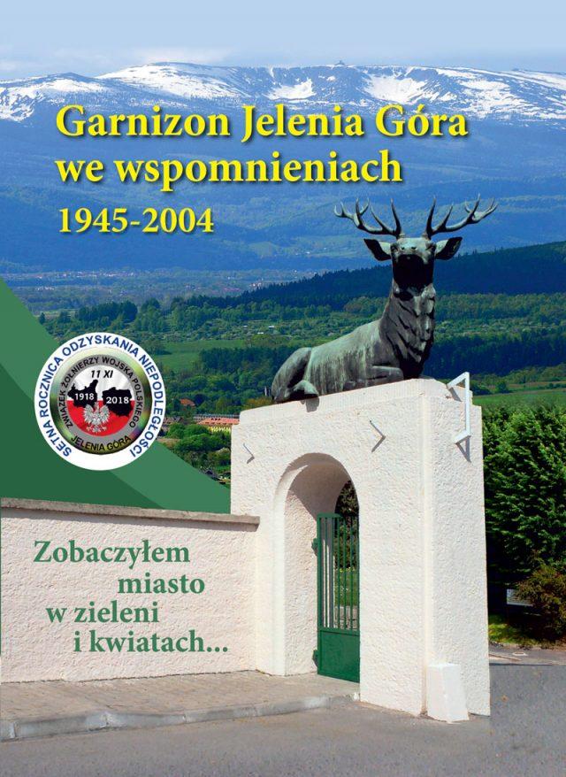 Garnizon Jelenia Góra we wspomnieniach 1945-2004