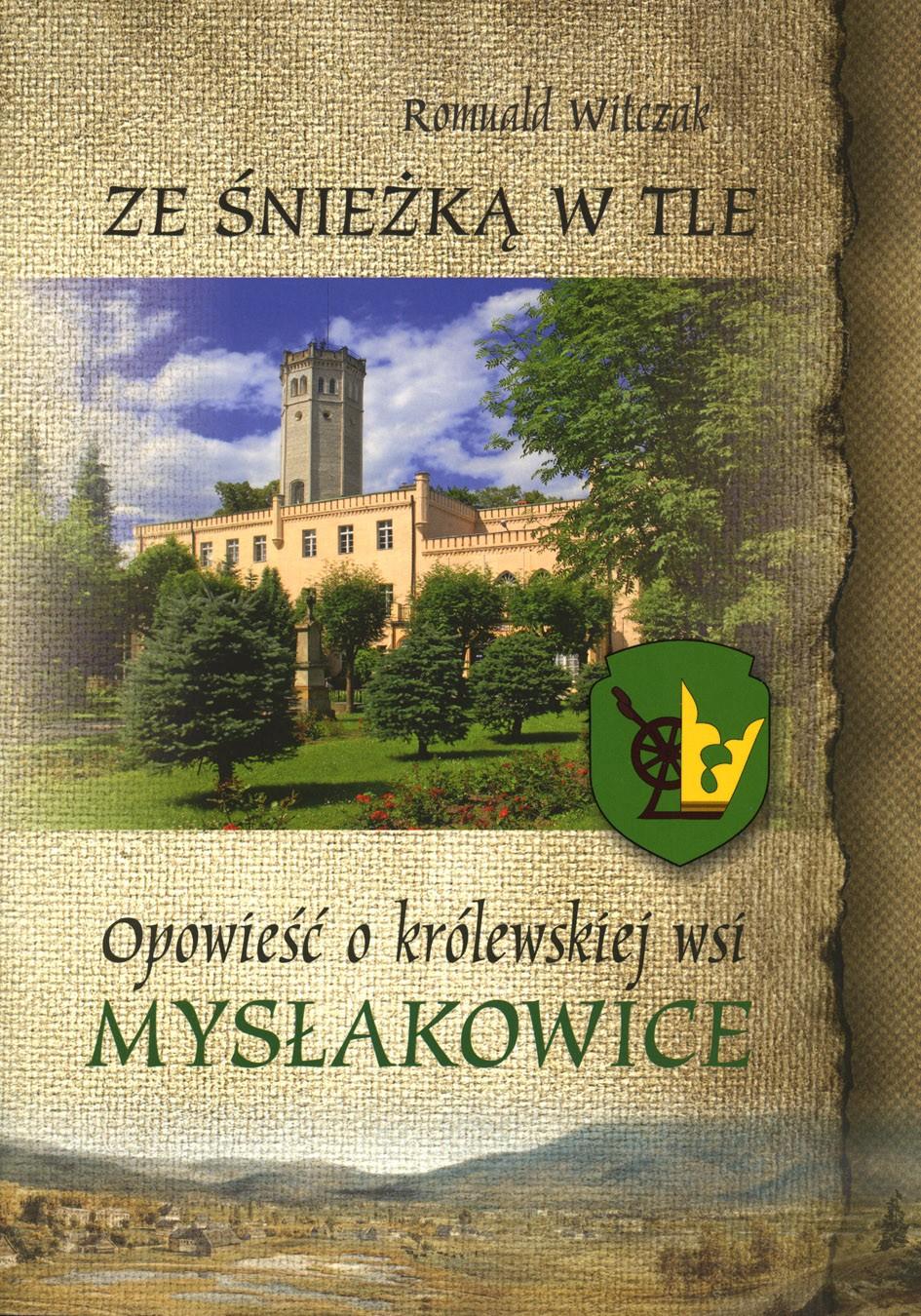 Ze Śnieżką w tle. Opowieść o królewskiej wsi Mysłakowice