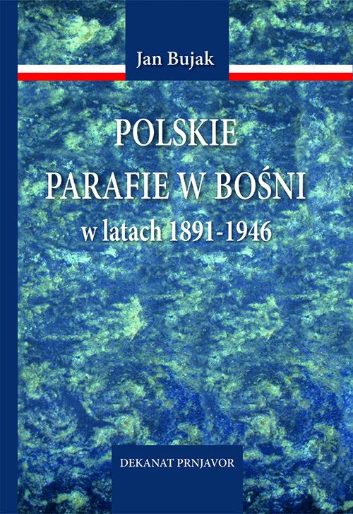 Polskie parafie w Bośni w latach 1891-1946