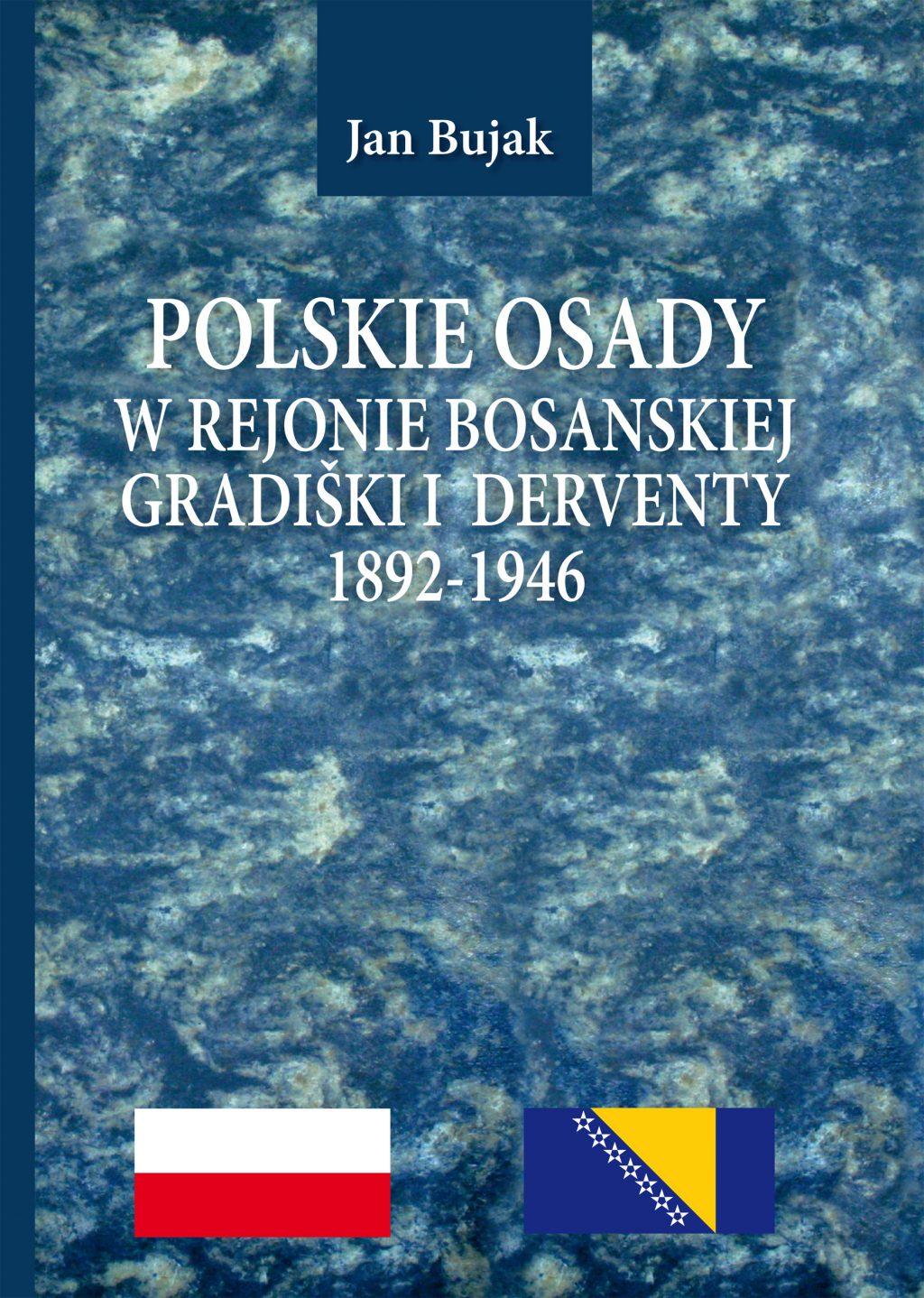 Polskie osady w rejonie bosanskiej Gradiški i Derventy 1892-1946