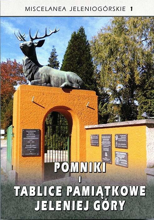 Pomniki i tablice pamiątkowe Jeleniej Góry