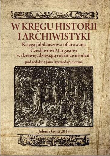 W kręgu historii i archiwistyki