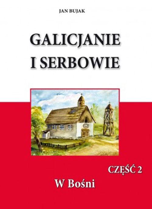 Galicjanie i Serbowie, cz. 2. W Bośni