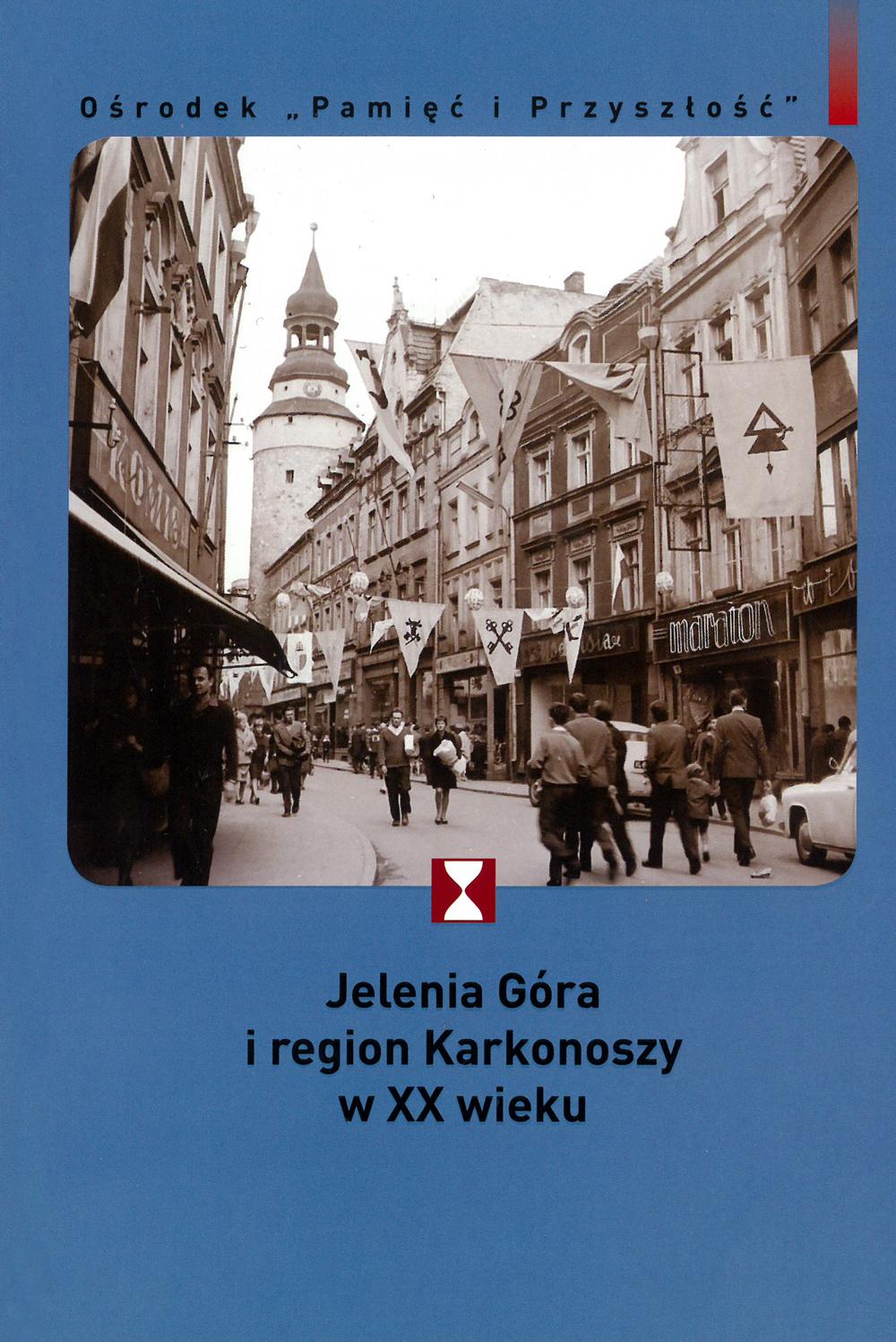 Jelenia Góra i region Karkonoszy w XX wieku