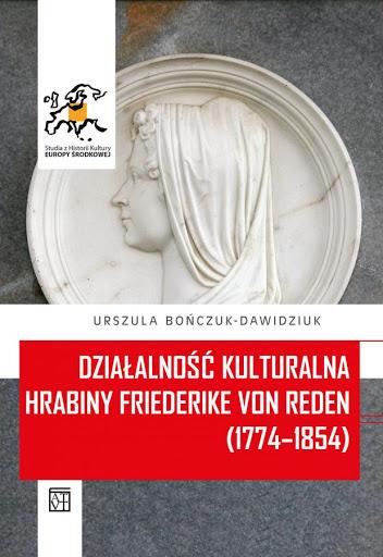 Działalność kulturalna hrabiny Friederike von Reden (1774-1854)