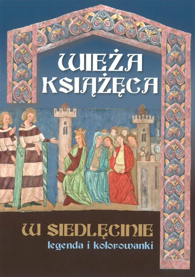 Wieża Książęca w Siedlęcinie. Legenda i kolorowanki